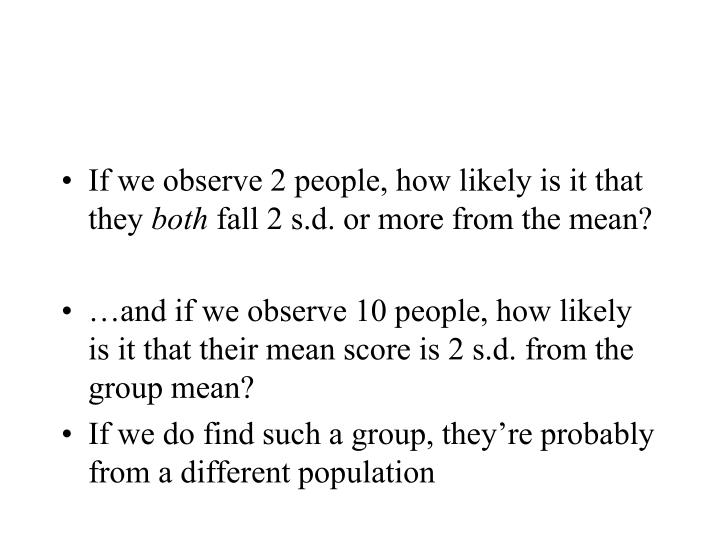 If we observe 2 people, how likely is it that they