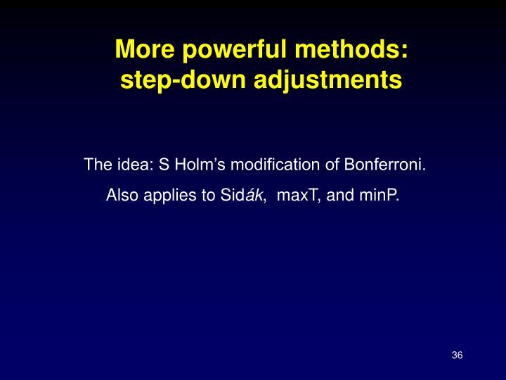 More powerful methods: