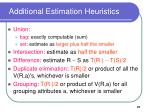 additional estimation heuristics
