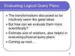 evaluating logical query plans
