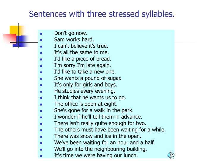 Sentences with three stressed syllables.