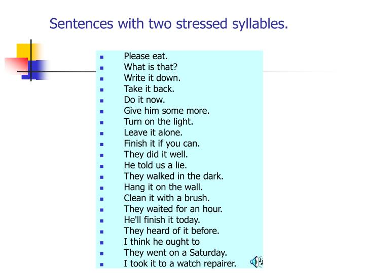 Sentences with two stressed syllables.