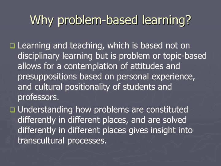 Why problem-based learning?