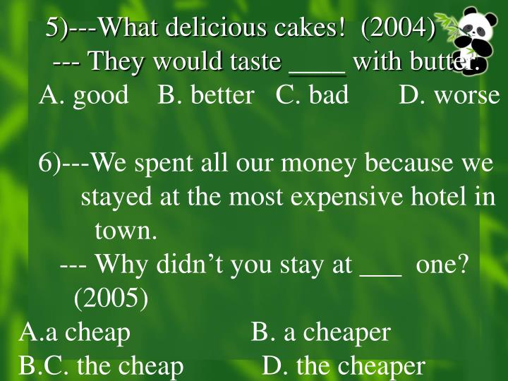 5)---What delicious cakes!  (2004)