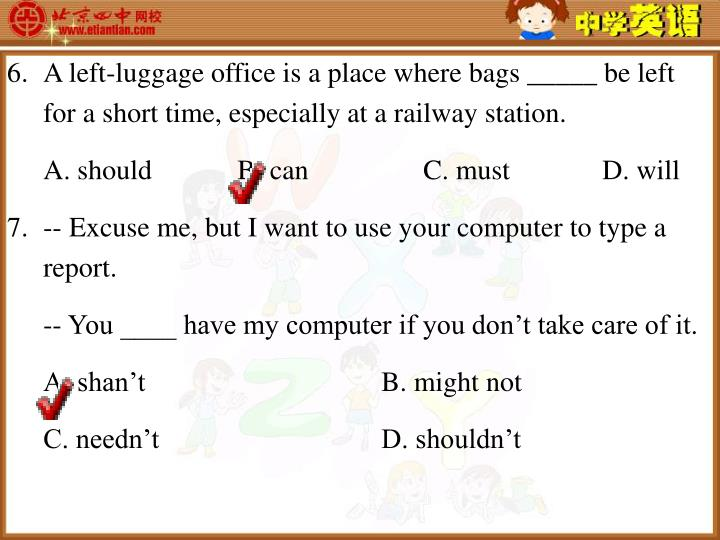 A left-luggage office is a place where bags _____ be left for a short time, especially at a railway station.