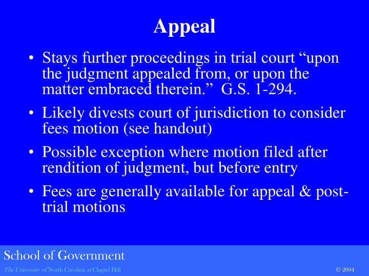 "Stays further proceedings in trial court ""upon the judgment appealed from, or upon the matter embraced therein.""  G.S. 1-294."