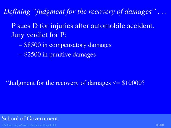 P sues D for injuries after automobile accident.  Jury verdict for P: