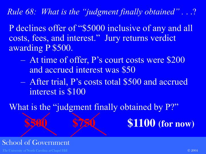 "P declines offer of ""$5000 inclusive of any and all costs, fees, and interest.""  Jury returns verdict awarding P $500."
