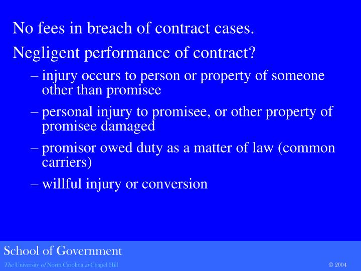 No fees in breach of contract cases.