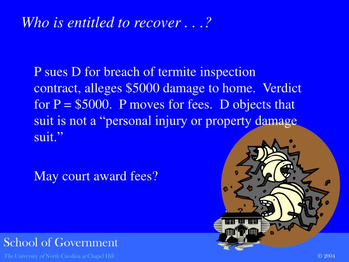 Who is entitled to recover . . .?