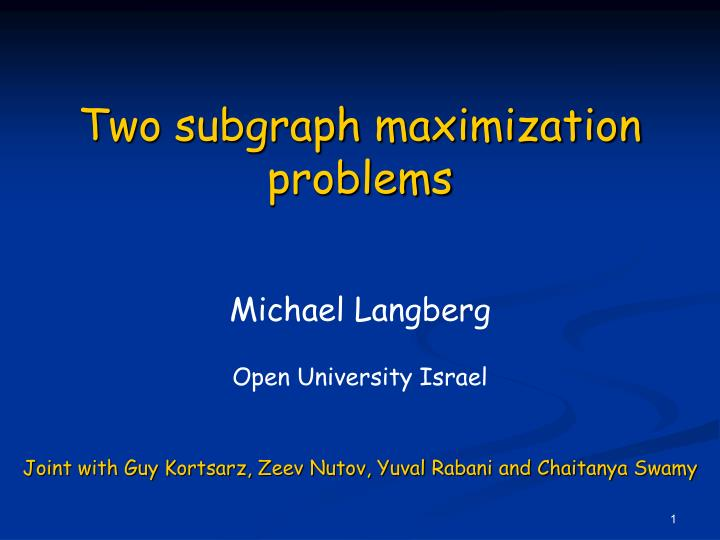 two subgraph maximization problems