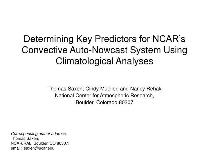 Determining key predictors for ncar s convective auto nowcast system using climatological analyses