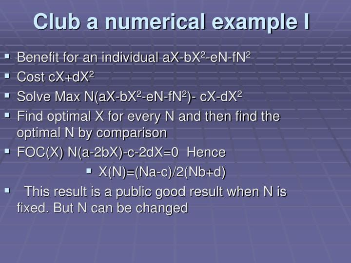 Club a numerical example I