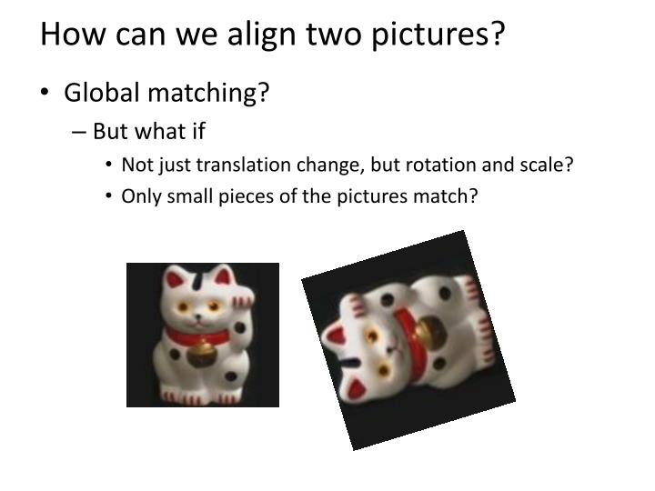 How can we align two pictures?