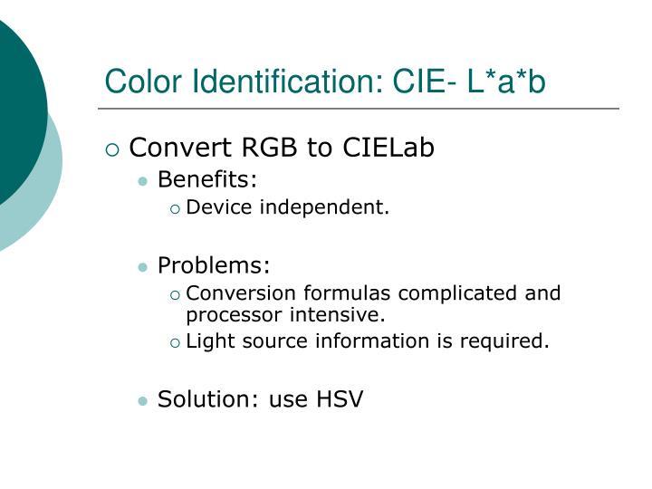 Color Identification: CIE- L*a*b