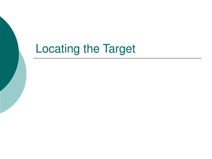 Locating the Target