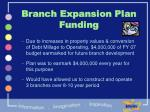 branch expansion plan funding