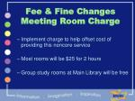 fee fine changes meeting room charge