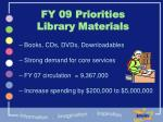 fy 09 priorities library materials