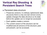 vertical ray shooting persistent search trees3