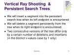 vertical ray shooting persistent search trees5