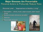 major illnesses are preventable personal actions to profoundly reduce risks