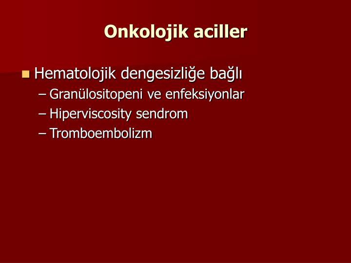 Onkolojik aciller