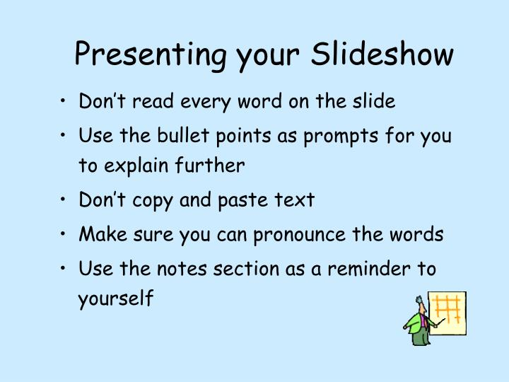 Presenting your Slideshow