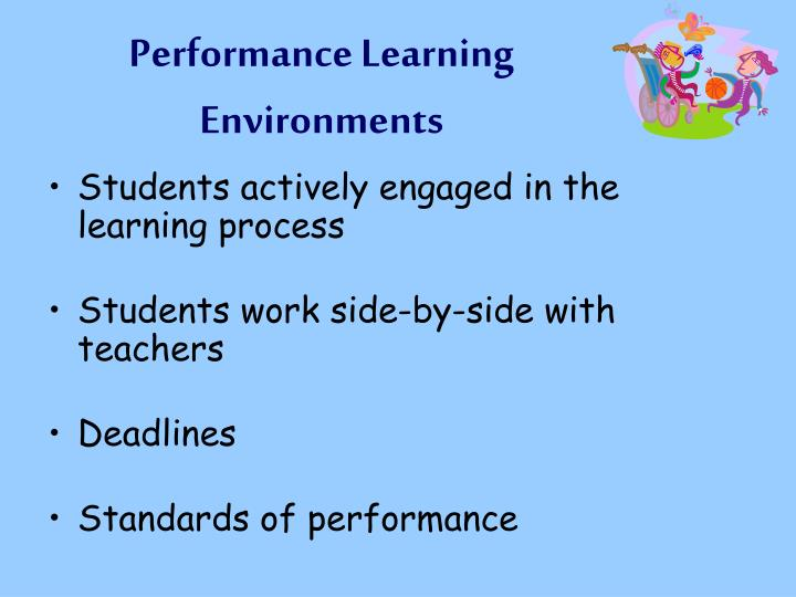 Performance Learning Environments