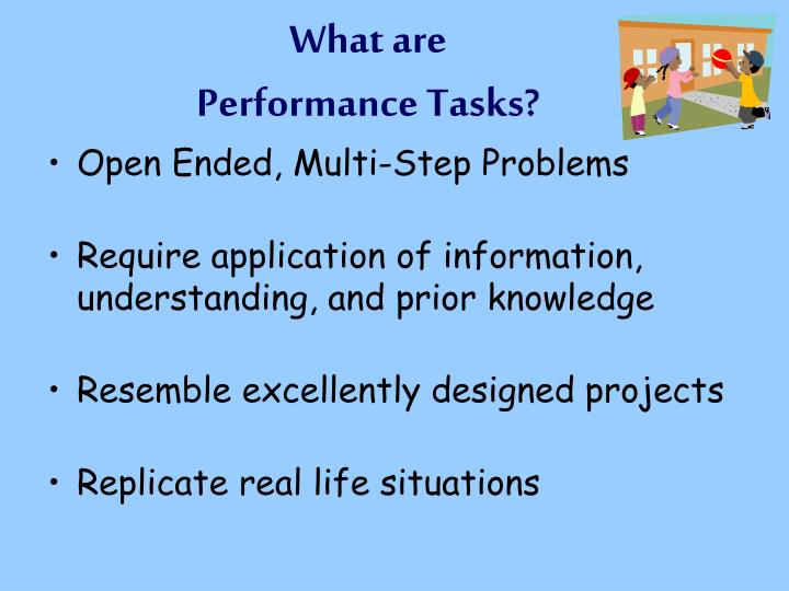 What are performance tasks