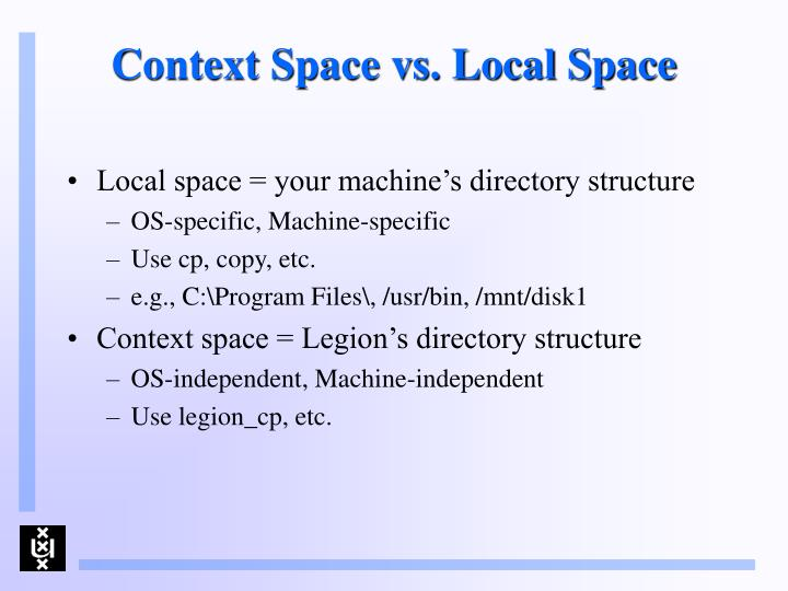 Context Space vs. Local Space