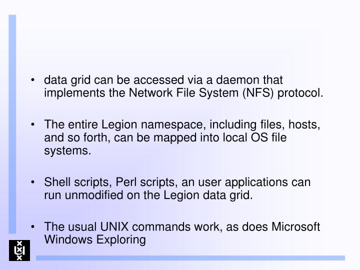 data grid can be accessed via a daemon that implements the Network File System (NFS) protocol.