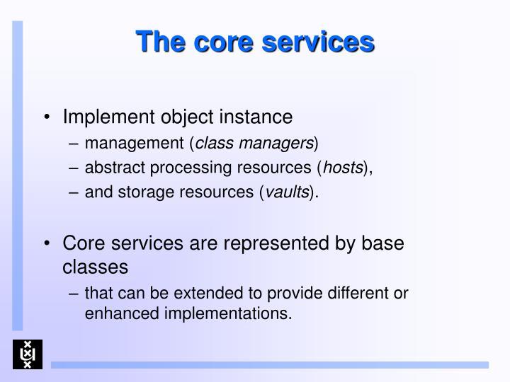 The core services