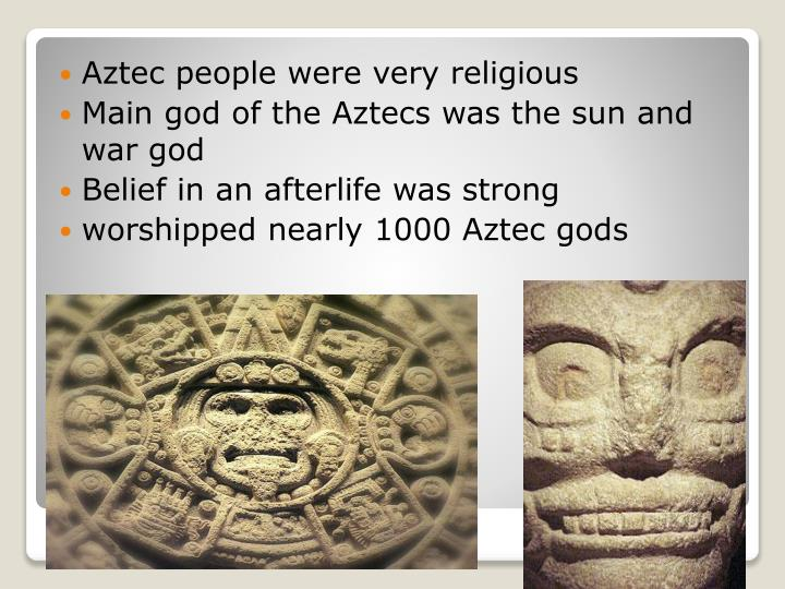 Aztec people were very religious