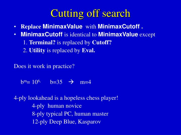 Cutting off search