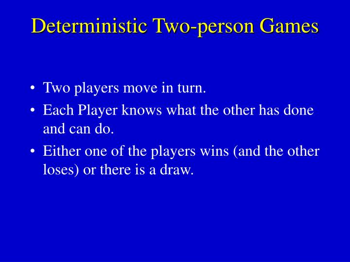 Deterministic Two-person Games