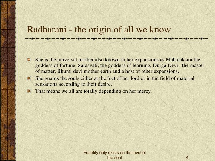 Radharani - the origin of all we know