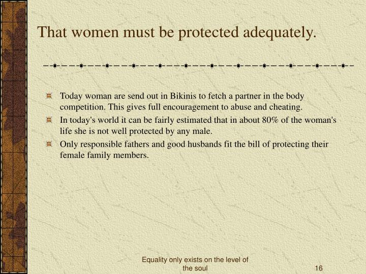 That women must be protected adequately.