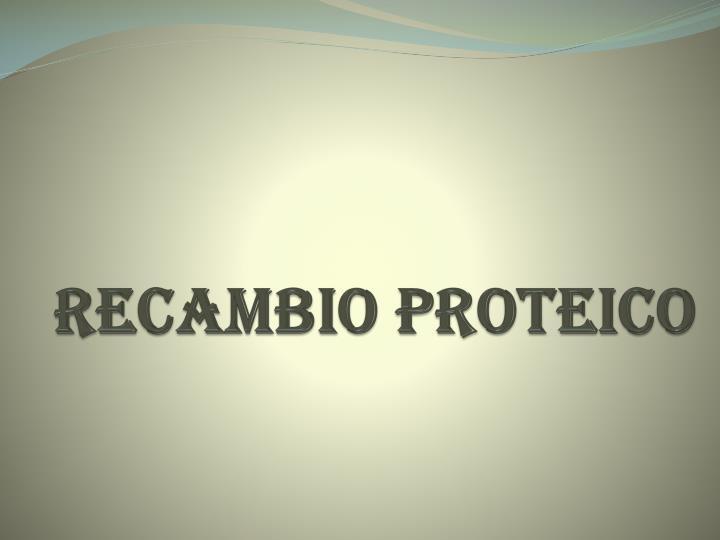 Recambio proteico