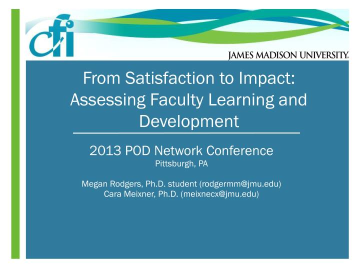 From satisfaction to impact assessing faculty learning and development