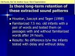is there long term retention of these extracted sound patterns