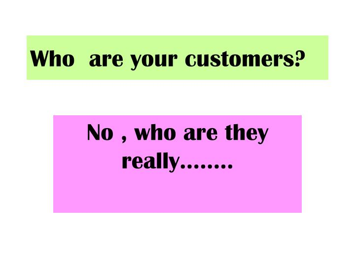 who are your customers n.