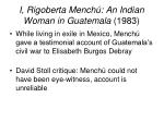 i rigoberta mench an indian woman in guatemala 1983