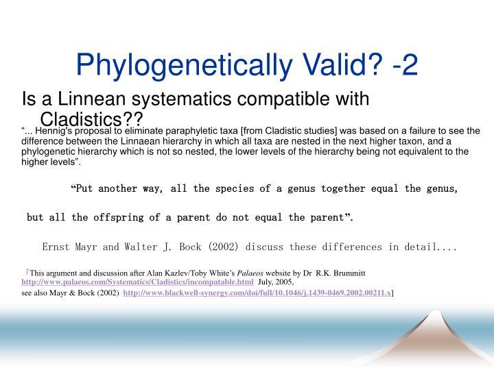 Phylogenetically Valid? -2