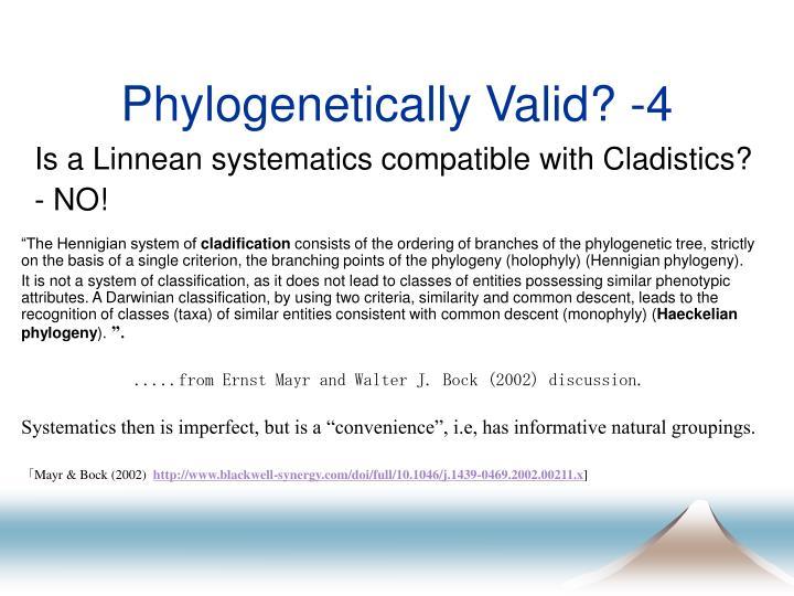 Phylogenetically Valid? -4