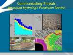 communicating threats advanced hydrologic prediction service