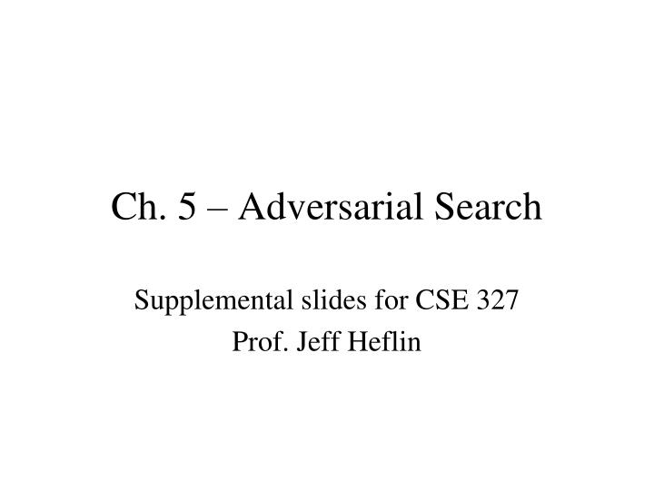 Ch 5 adversarial search