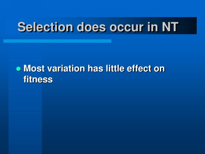 Selection does occur in NT