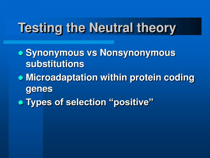 Testing the Neutral theory