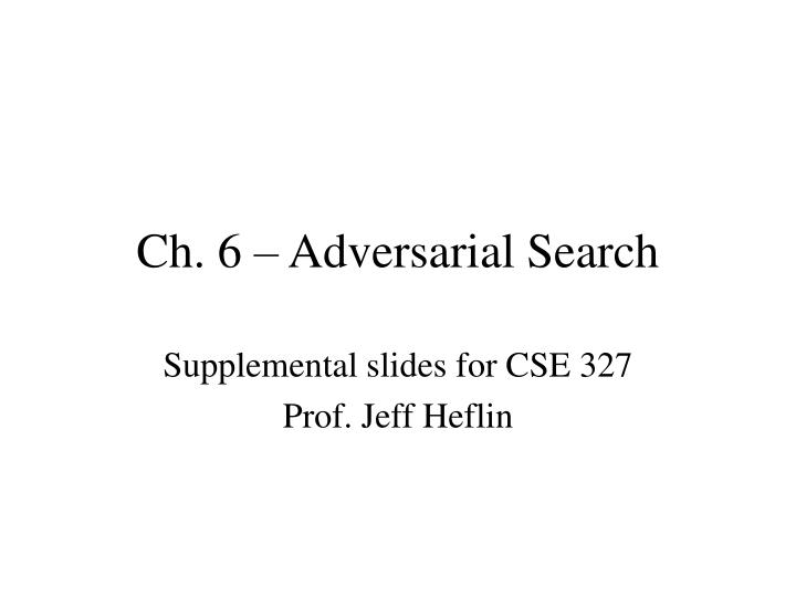 Ch 6 adversarial search